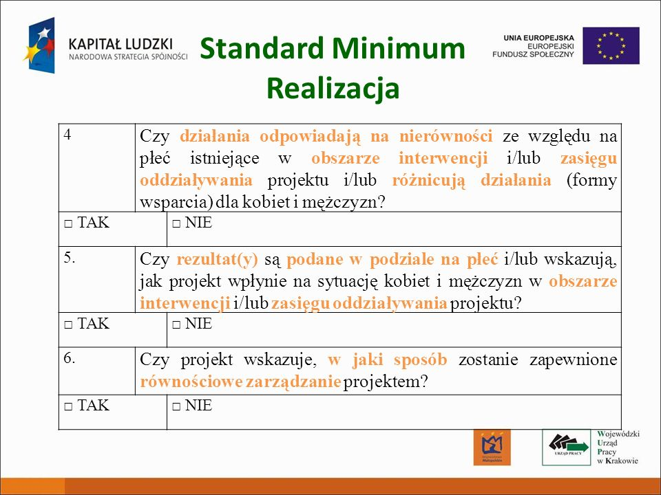 Standard Minimum Realizacja 4 Czy działania odpowiadają na nierówności ze względu na płeć istniejące w obszarze interwencji i/lub zasięgu oddziaływani