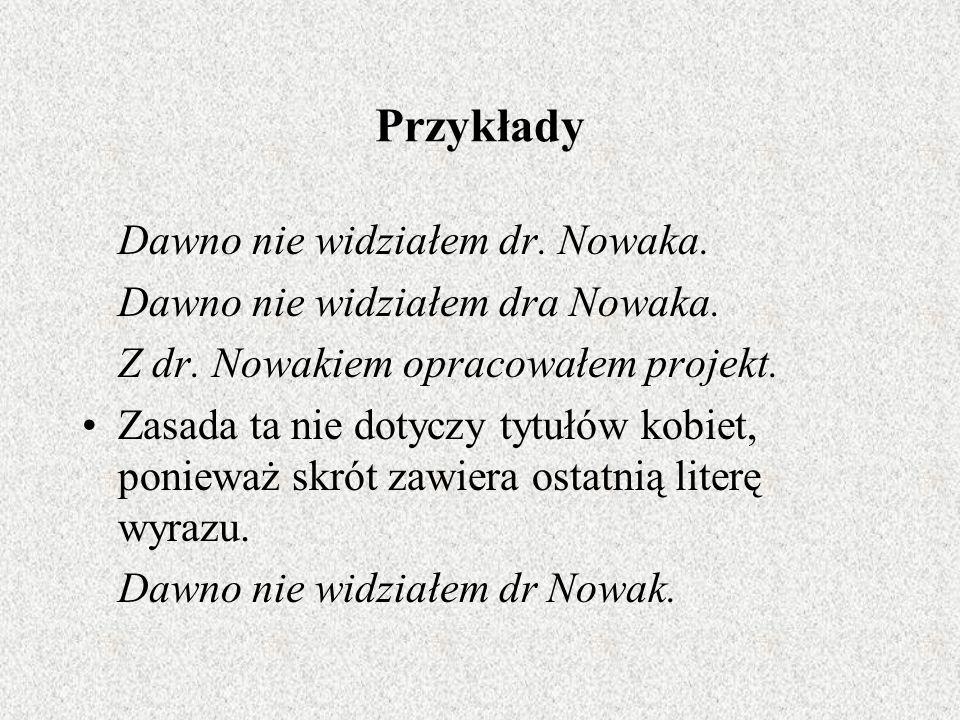 Tekst opracowano na podstawie Wielkiego słownika ortograficznego PWN, 2005 Dziękuję za uwagę.