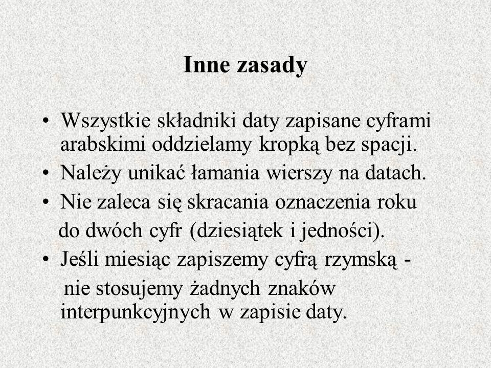 Przykłady Kilkakrotnie czytał powieści Sienkiewicza: Potop, Ogniem i mieczem, Krzyżaków.