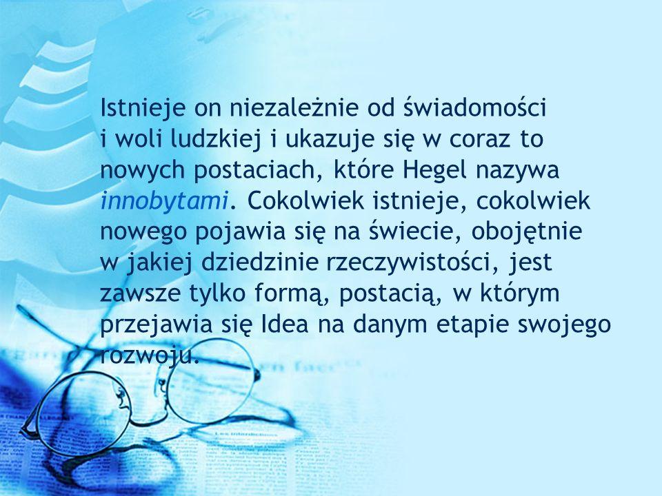 Obiektywny idealizm Hegla ma charakter racjonalistyczny i dialektyczny.