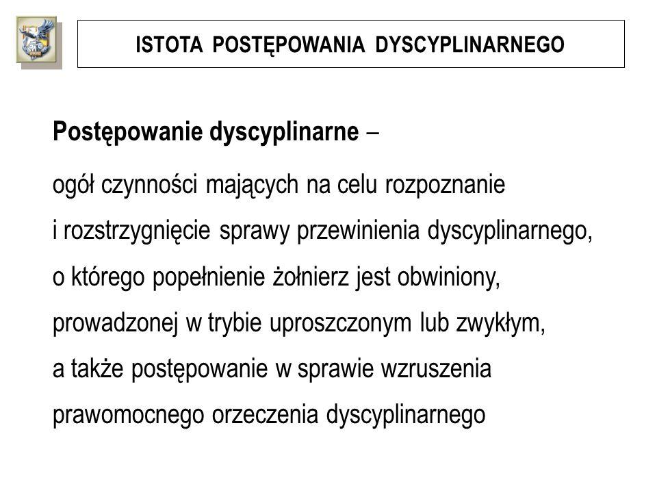 ISTOTA POSTĘPOWANIA DYSCYPLINARNEGO Postępowanie dyscyplinarne – ogół czynności mających na celu rozpoznanie i rozstrzygnięcie sprawy przewinienia dys