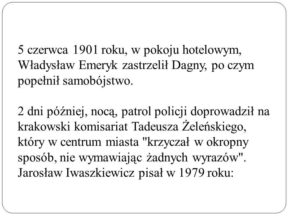 5 czerwca 1901 roku, w pokoju hotelowym, Władysław Emeryk zastrzelił Dagny, po czym popełnił samobójstwo. 2 dni później, nocą, patrol policji doprowad