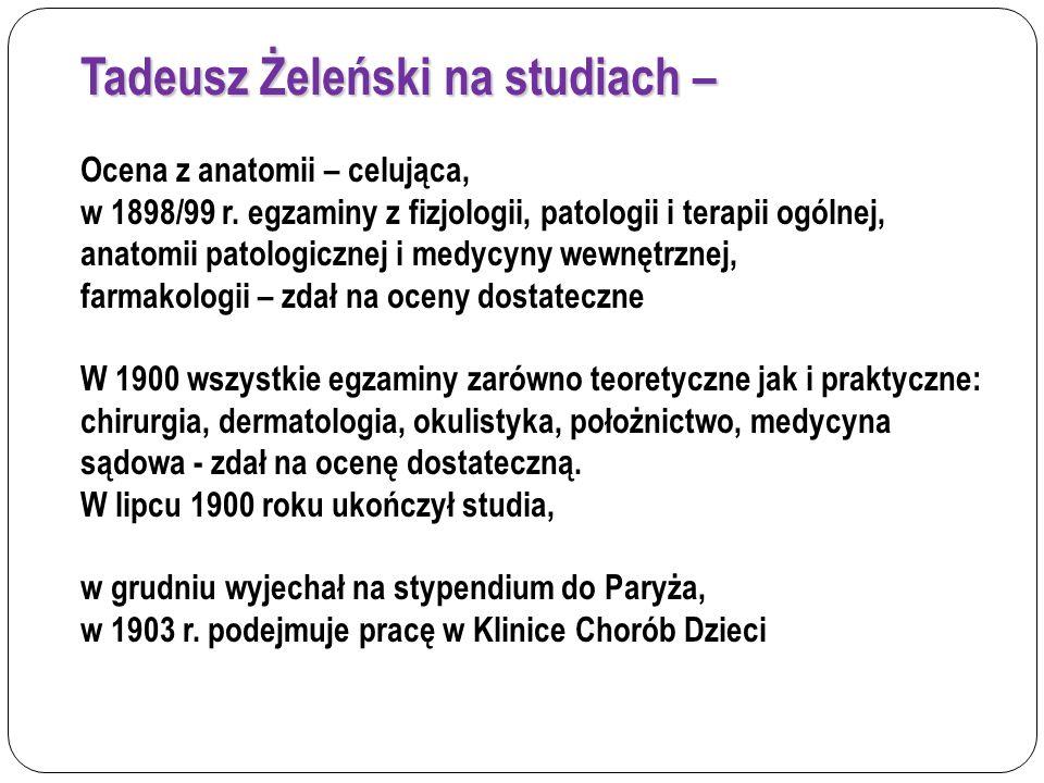Tadeusz Żeleński na studiach – Ocena z anatomii – celująca, w 1898/99 r. egzaminy z fizjologii, patologii i terapii ogólnej, anatomii patologicznej i