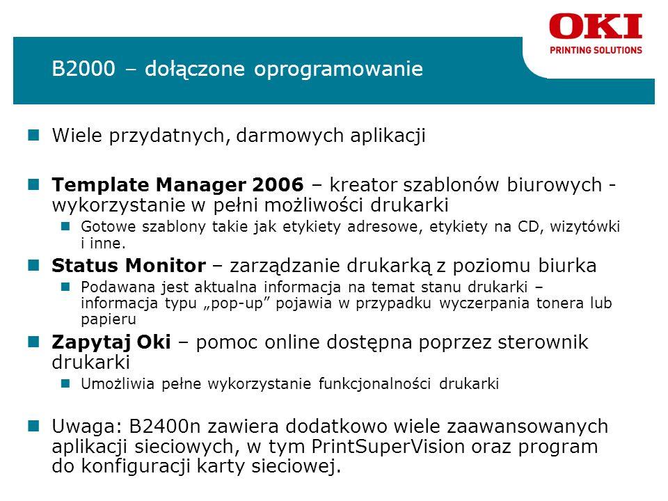 B2000 – dołączone oprogramowanie Wiele przydatnych, darmowych aplikacji Template Manager 2006 – kreator szablonów biurowych - wykorzystanie w pełni mo