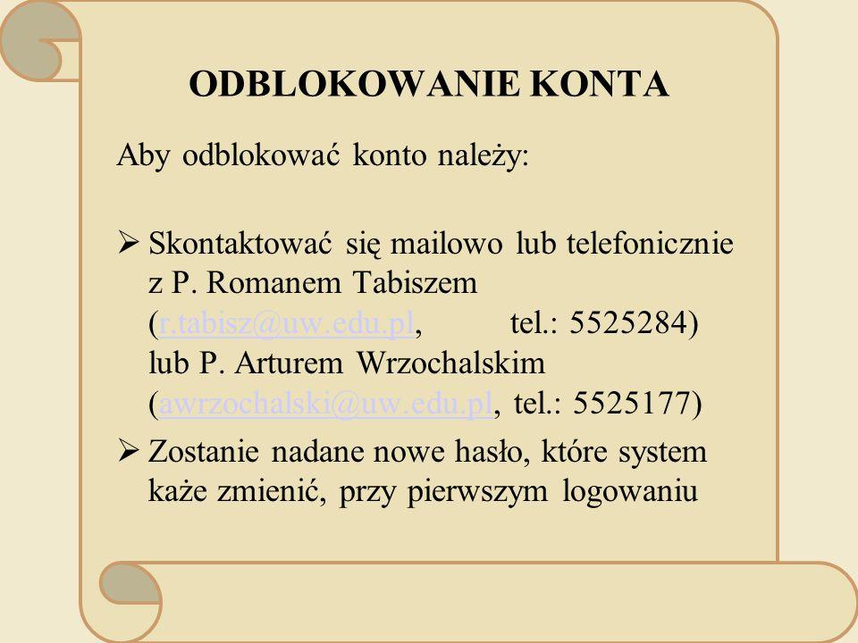 ODBLOKOWANIE KONTA Aby odblokować konto należy: Skontaktować się mailowo lub telefonicznie z P.