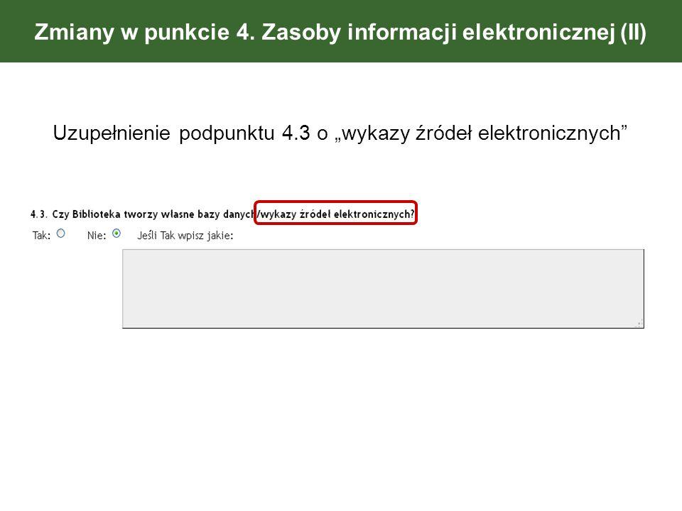 Zmiany w punkcie 4. Zasoby informacji elektronicznej (II) Uzupełnienie podpunktu 4.3 o wykazy źródeł elektronicznych