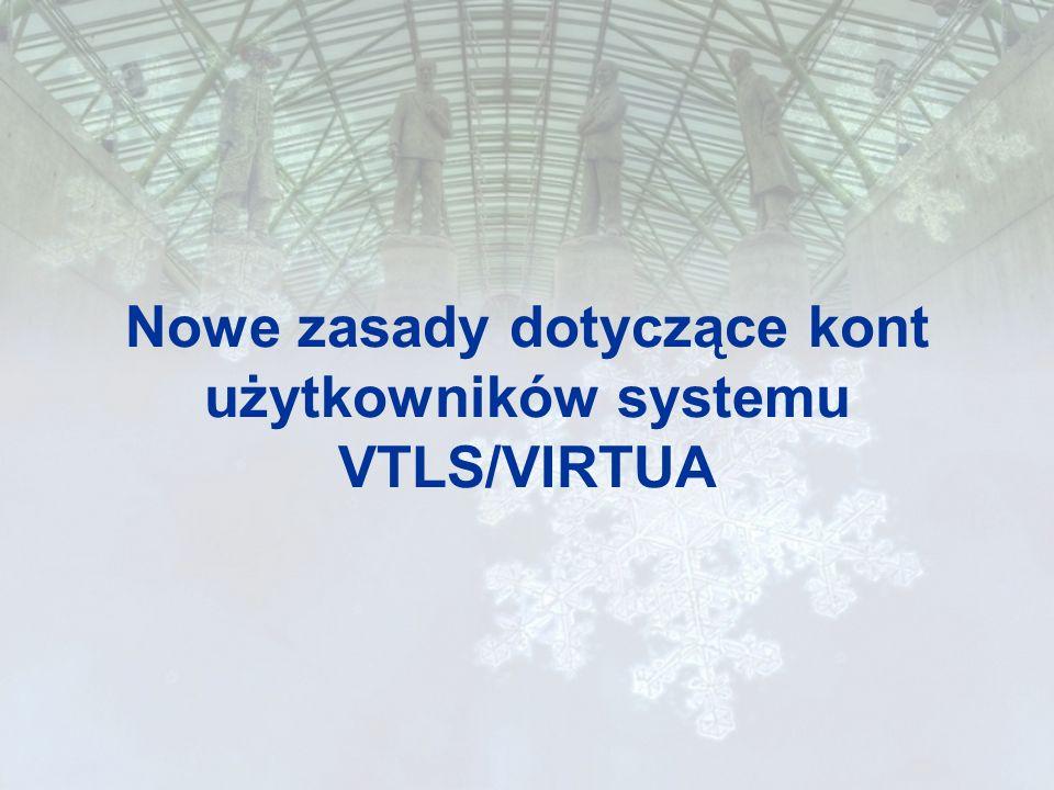 Nowe zasady dotyczące kont użytkowników systemu VTLS/VIRTUA
