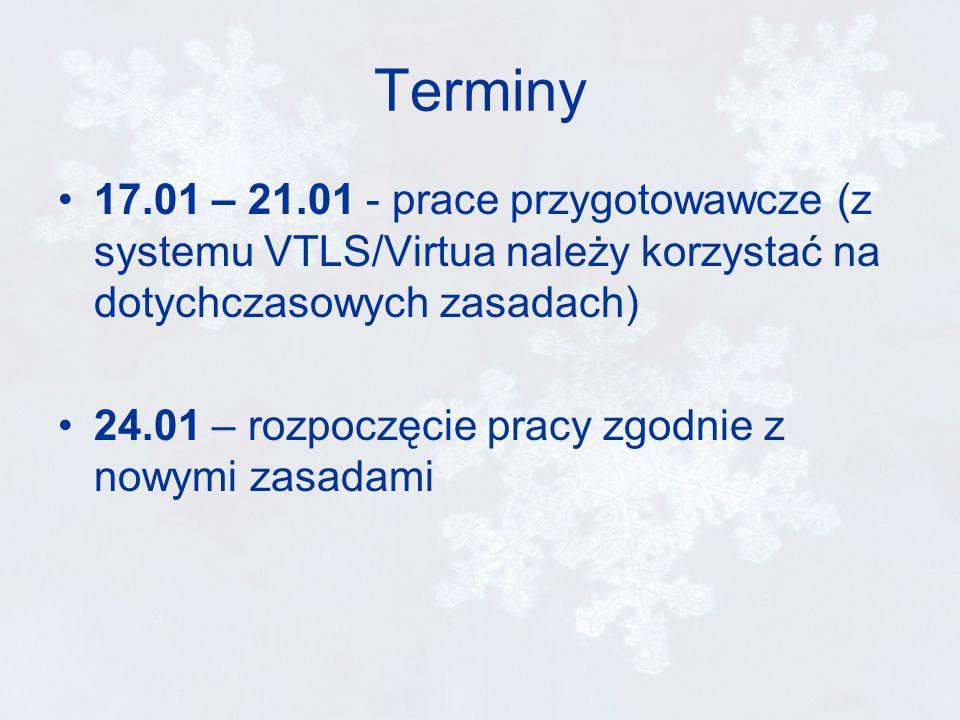 Terminy 17.01 – 21.01 - prace przygotowawcze (z systemu VTLS/Virtua należy korzystać na dotychczasowych zasadach) 24.01 – rozpoczęcie pracy zgodnie z nowymi zasadami