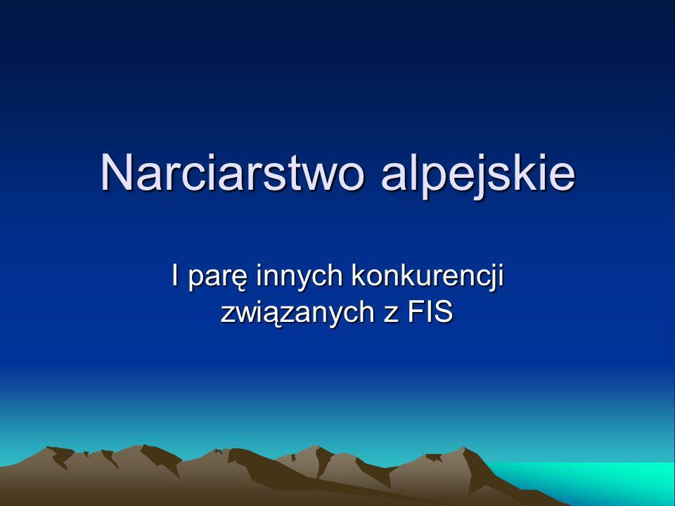 Narciarstwo alpejskie I parę innych konkurencji związanych z FIS