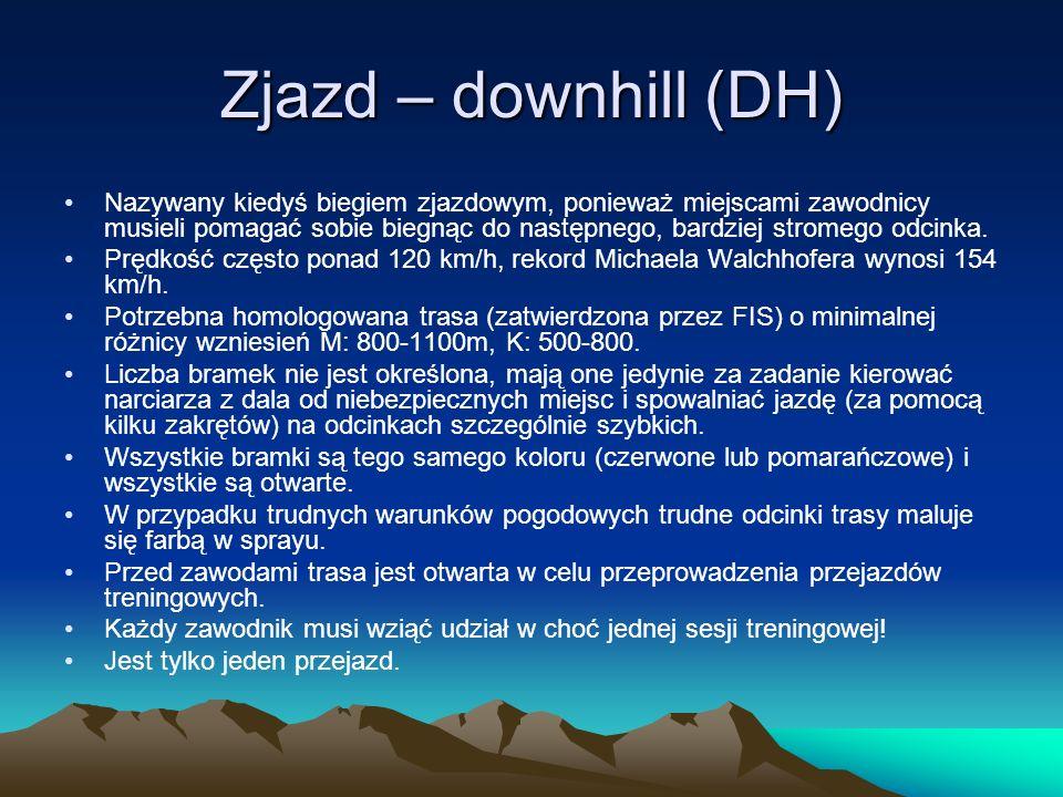 Zjazd – downhill (DH) Nazywany kiedyś biegiem zjazdowym, ponieważ miejscami zawodnicy musieli pomagać sobie biegnąc do następnego, bardziej stromego o