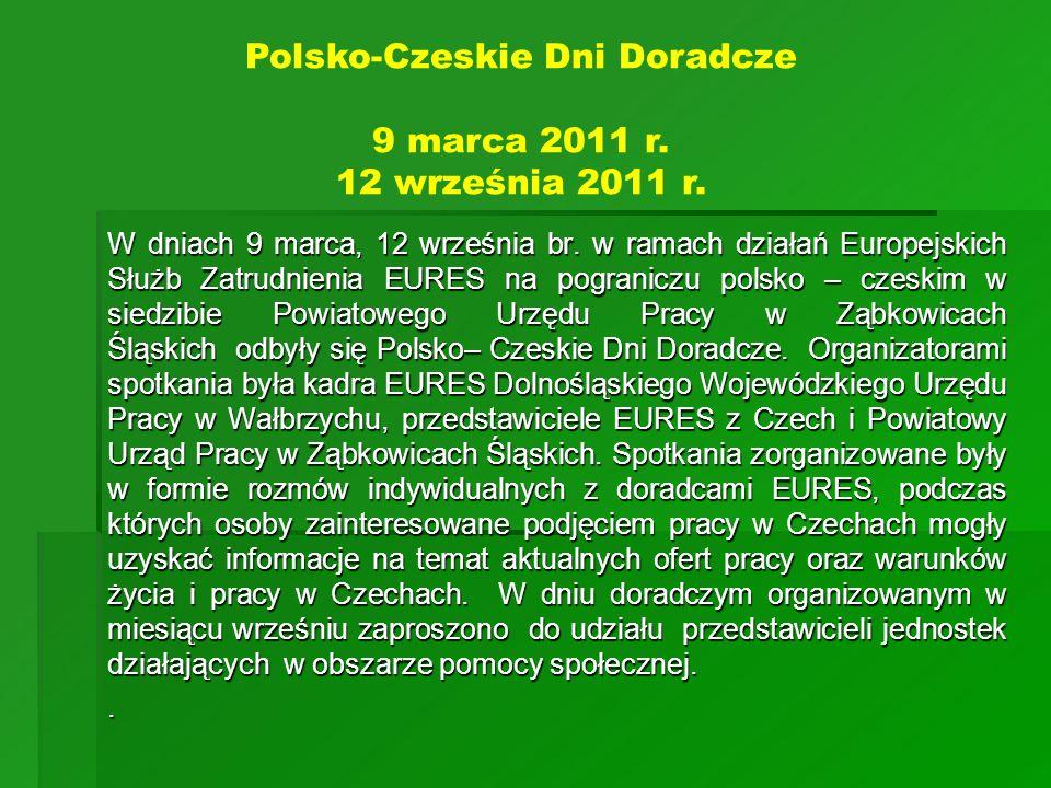 W dniach 9 marca, 12 września br. w ramach działań Europejskich Służb Zatrudnienia EURES na pograniczu polsko – czeskim w siedzibie Powiatowego Urzędu