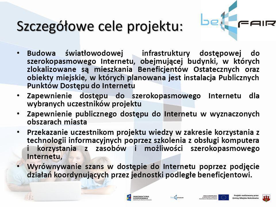 Szczegółowe cele projektu: Budowa światłowodowej infrastruktury dostępowej do szerokopasmowego Internetu, obejmującej budynki, w których zlokalizowane