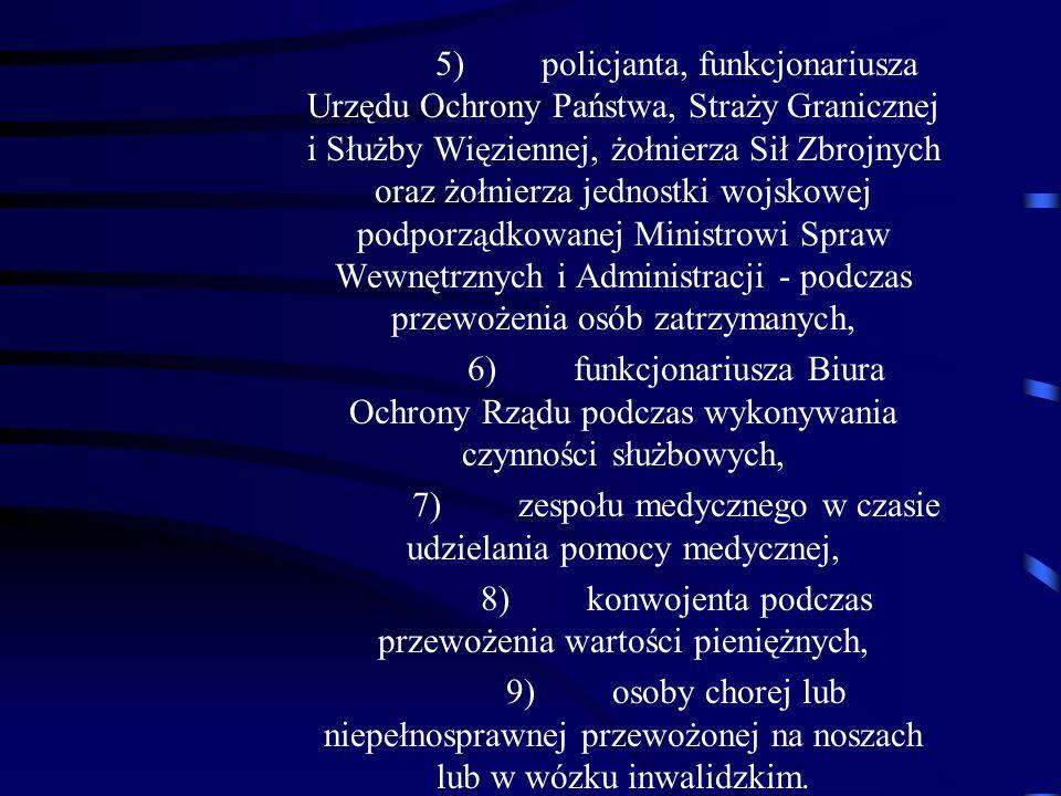 5)policjanta, funkcjonariusza Urzędu Ochrony Państwa, Straży Granicznej i Służby Więziennej, żołnierza Sił Zbrojnych oraz żołnierza jednostki wojskowe