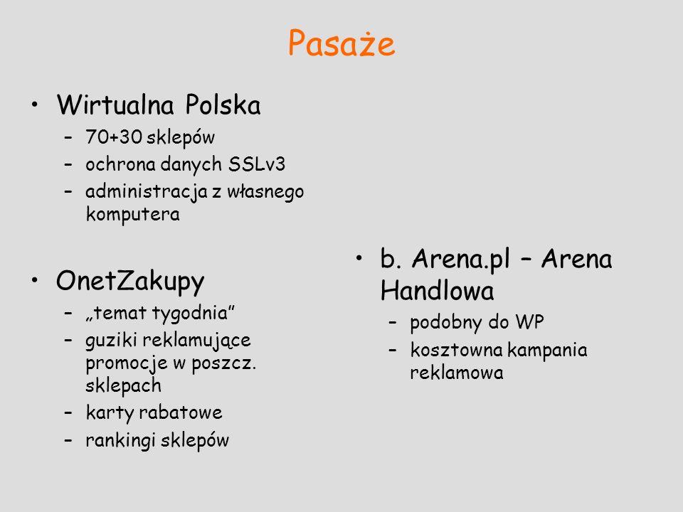 Pasaże Wirtualna Polska –70+30 sklepów –ochrona danych SSLv3 –administracja z własnego komputera OnetZakupy –temat tygodnia –guziki reklamujące promoc