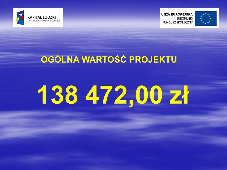 OGÓLNA WARTOŚĆ PROJEKTU 138 472,00 zł