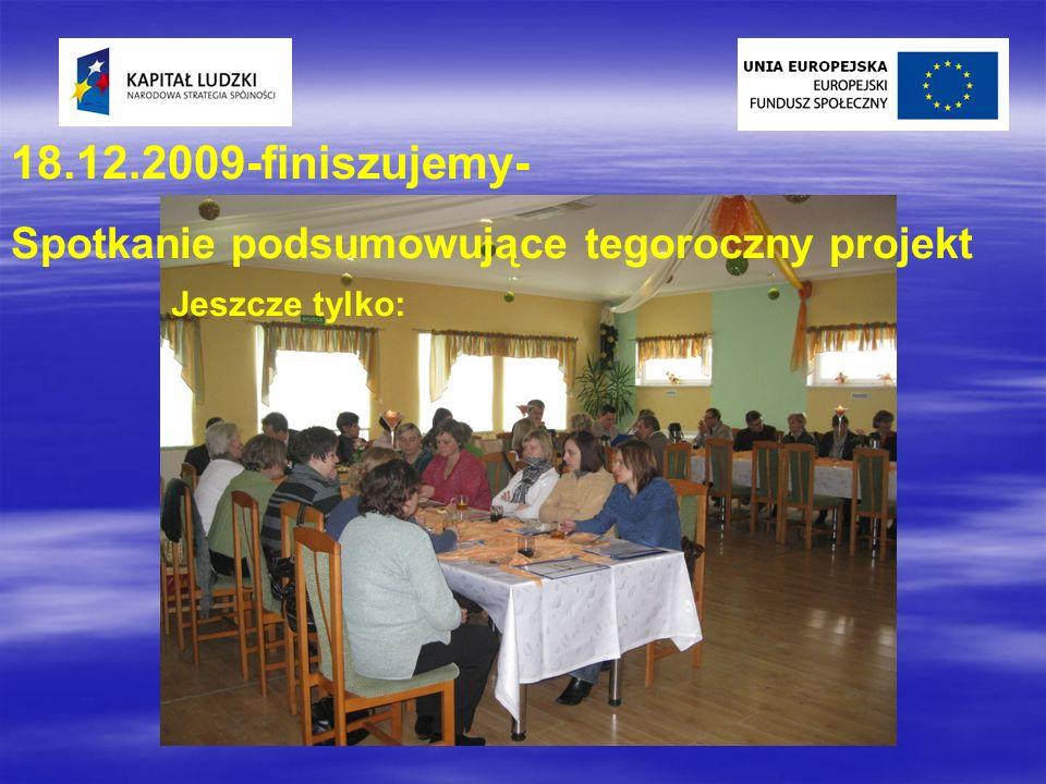 18.12.2009-finiszujemy- Spotkanie podsumowujące tegoroczny projekt Jeszcze tylko: