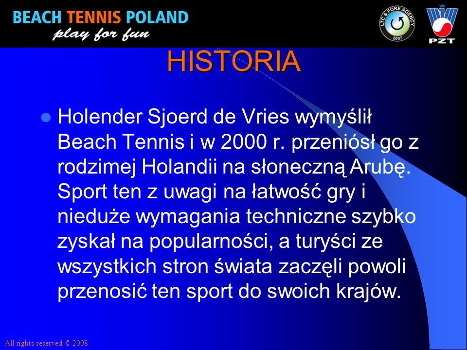 HISTORIA Holender Sjoerd de Vries wymyślił Beach Tennis i w 2000 r. przeniósł go z rodzimej Holandii na słoneczną Arubę. Sport ten z uwagi na łatwość