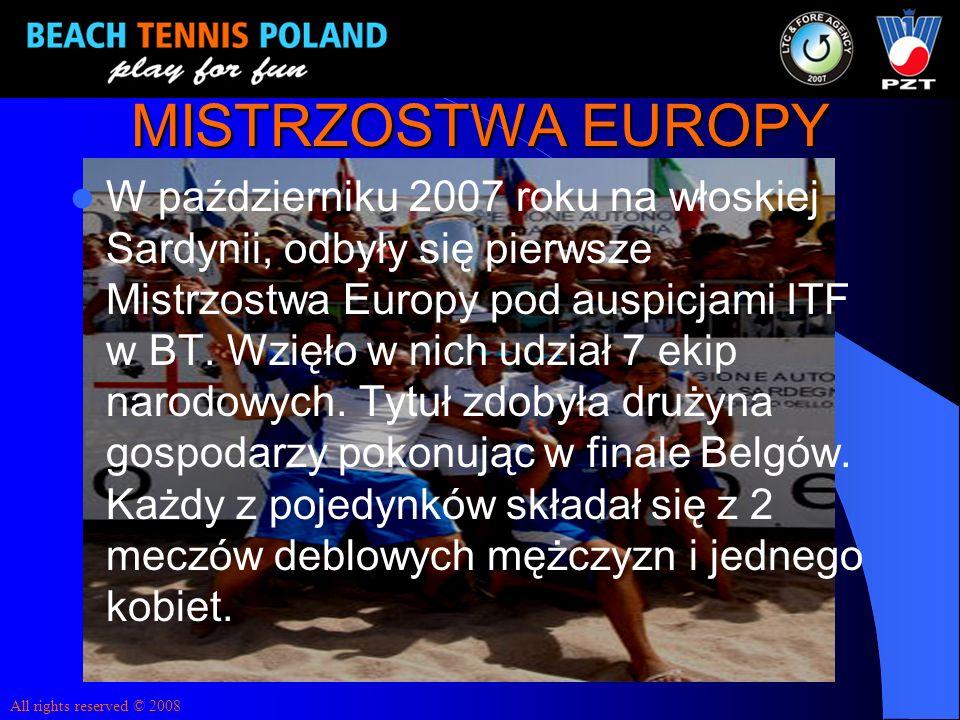 MISTRZOSTWA EUROPY W październiku 2007 roku na włoskiej Sardynii, odbyły się pierwsze Mistrzostwa Europy pod auspicjami ITF w BT. Wzięło w nich udział