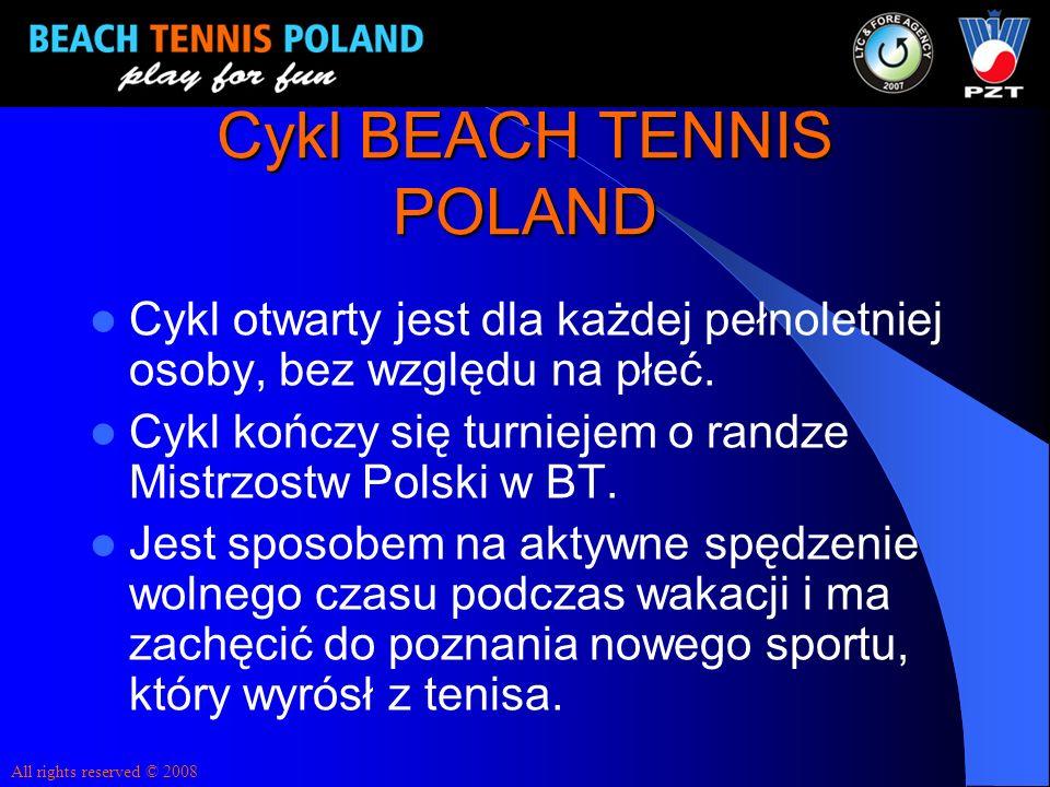 Cykl BEACH TENNIS POLAND Cykl otwarty jest dla każdej pełnoletniej osoby, bez względu na płeć. Cykl kończy się turniejem o randze Mistrzostw Polski w