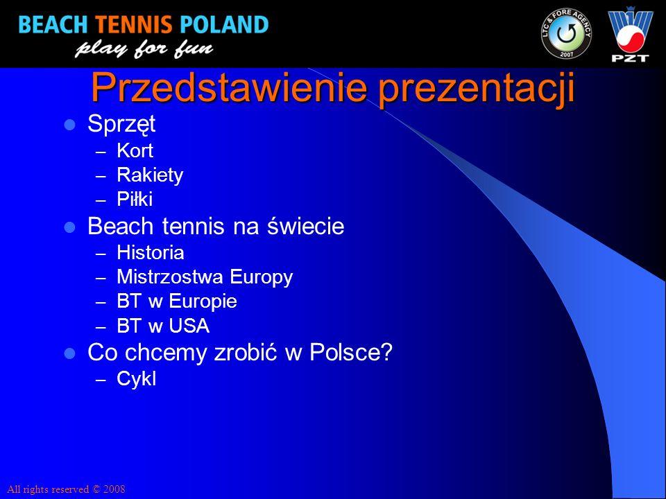 Przedstawienie prezentacji Sprzęt – Kort – Rakiety – Piłki Beach tennis na świecie – Historia – Mistrzostwa Europy – BT w Europie – BT w USA Co chcemy