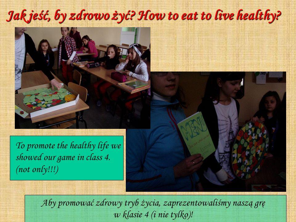 Jak jeść, by zdrowo żyć? How to eat to live healthy? Jak jeść, by zdrowo żyć? How to eat to live healthy? To promote the healthy life we showed our ga