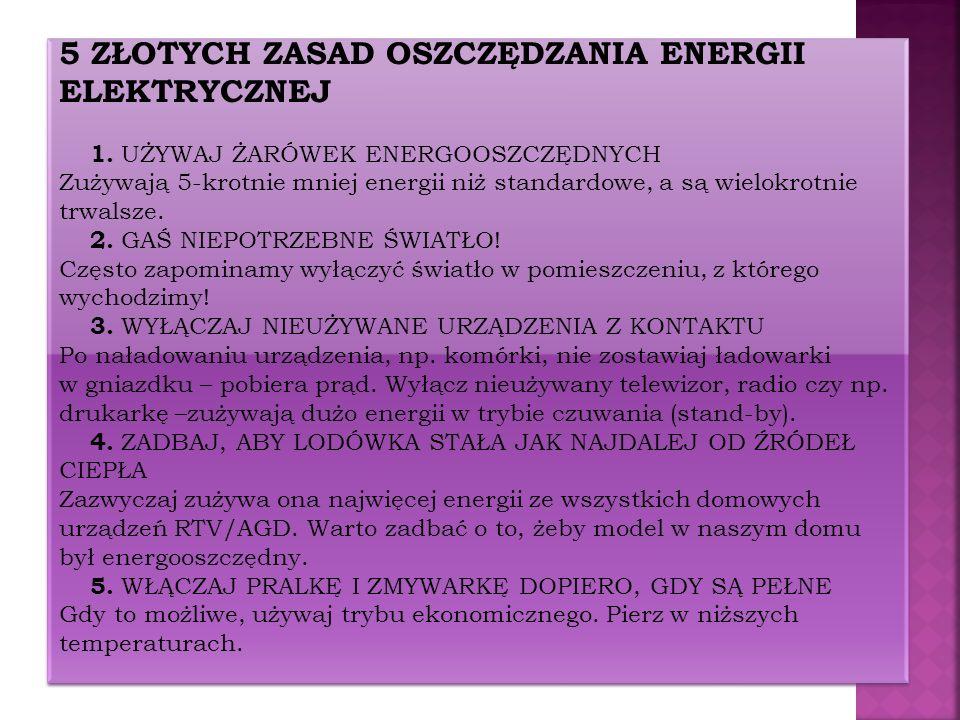 5 ZŁOTYCH ZASAD OSZCZĘDZANIA ENERGII ELEKTRYCZNEJ 1.
