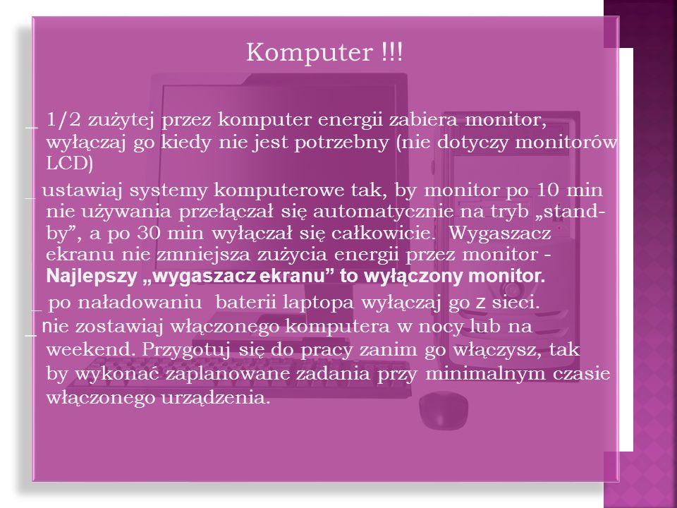 _ Jeżeli nie będziesz używał komputera dłużej niż 16 min wyłącz go.