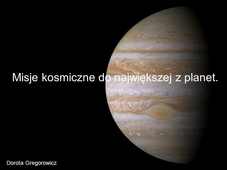 Misje kosmiczne do największej z planet. Dorota Gregorowicz