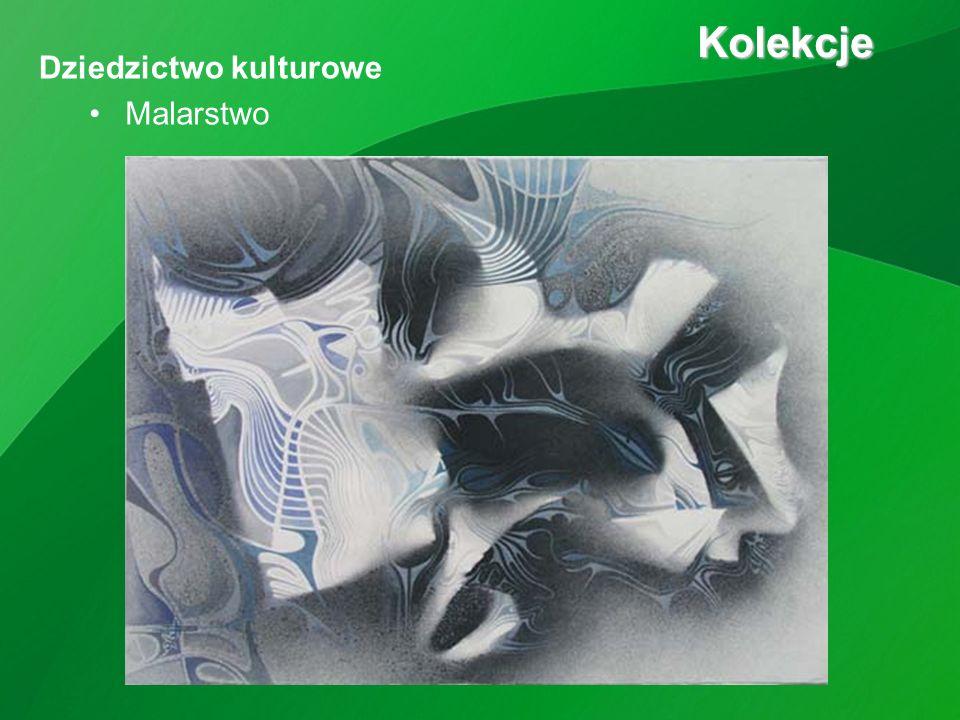 Kolekcje Kolekcje Malarstwo Dziedzictwo kulturowe