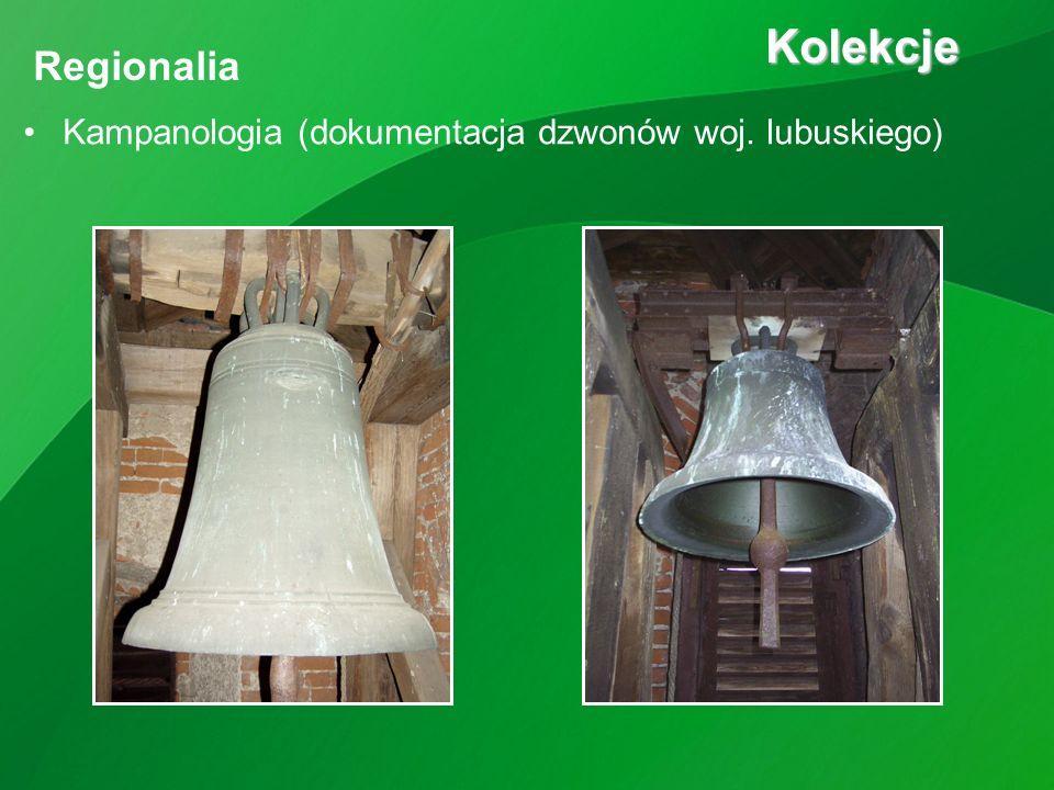 Kampanologia (dokumentacja dzwonów woj. lubuskiego) Kolekcje Kolekcje Regionalia
