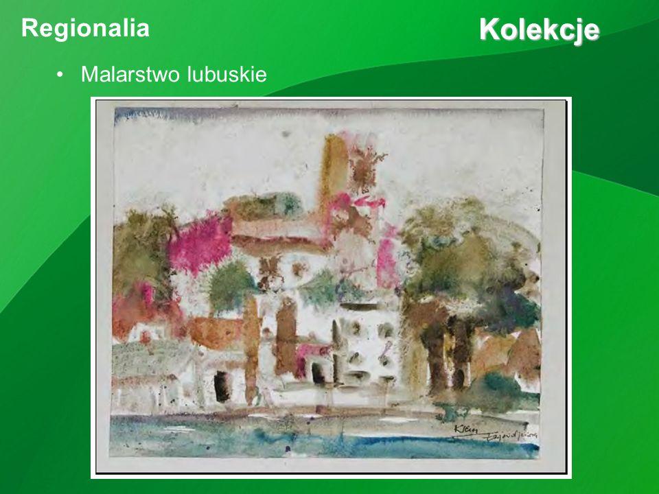 Kolekcje Kolekcje Regionalia Malarstwo lubuskie