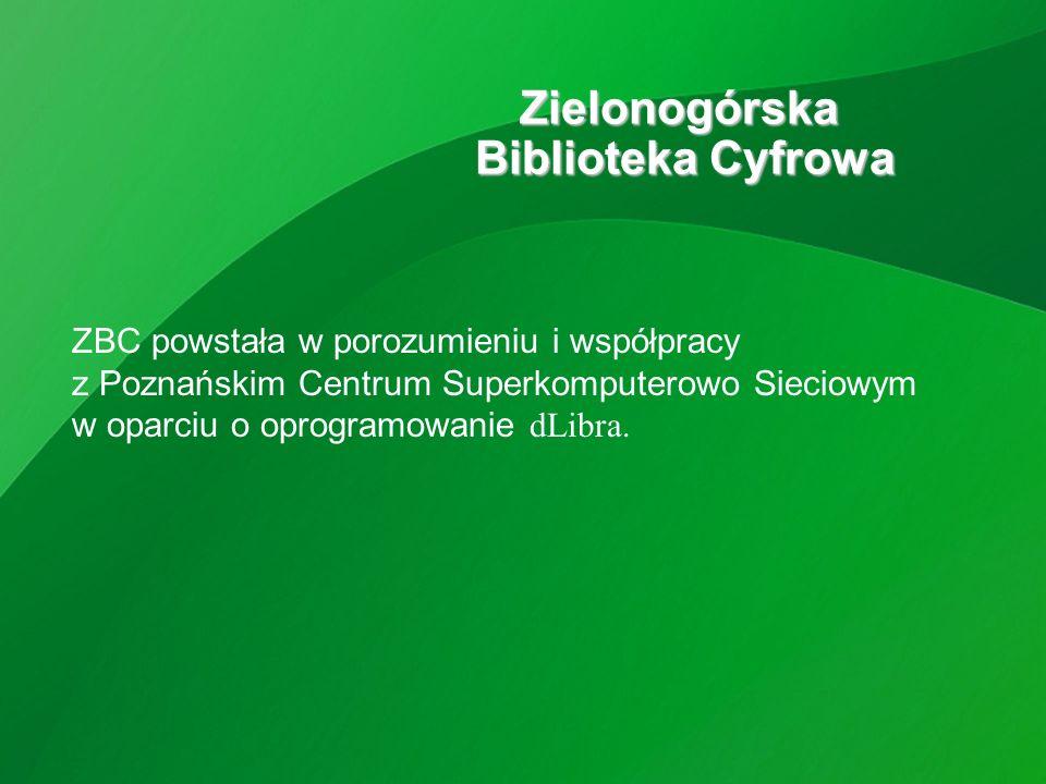 ZBC powstała w porozumieniu i współpracy z Poznańskim Centrum Superkomputerowo Sieciowym w oparciu o oprogramowanie dLibra.