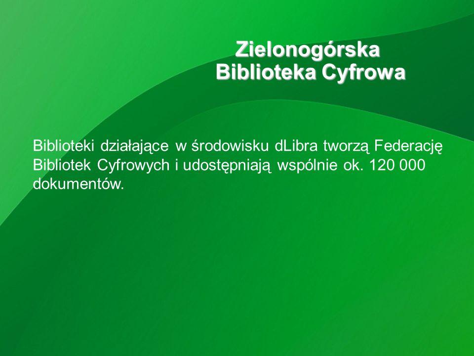 Biblioteki działające w środowisku dLibra tworzą Federację Bibliotek Cyfrowych i udostępniają wspólnie ok.