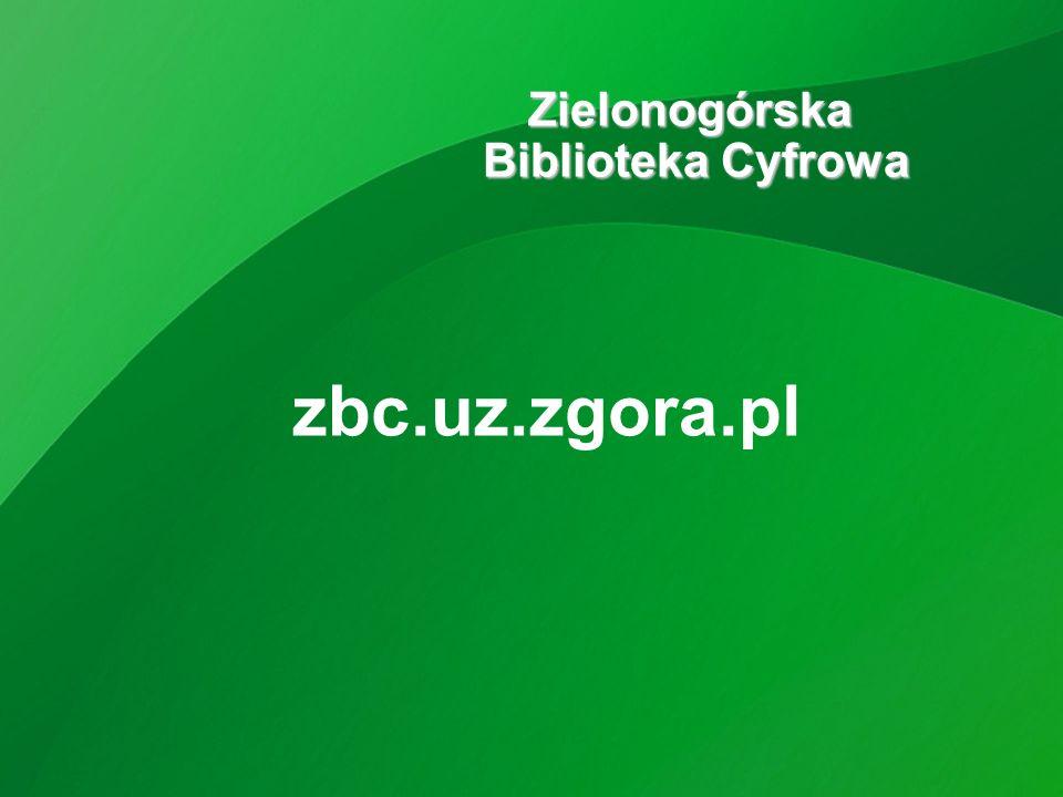 zbc.uz.zgora.pl Zielonogórska Biblioteka Cyfrowa