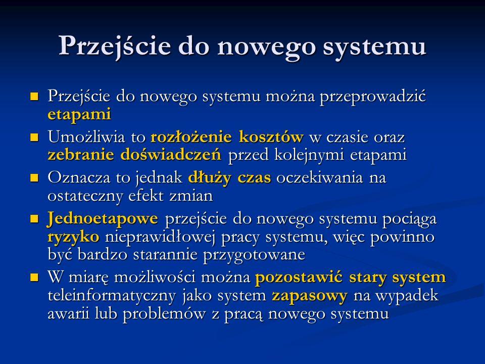Przejście do nowego systemu Przejście do nowego systemu można przeprowadzić etapami Przejście do nowego systemu można przeprowadzić etapami Umożliwia