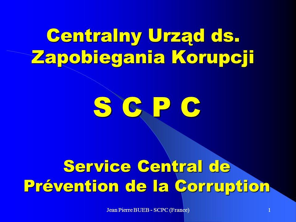 Jean Pierre BUEB - SCPC (France)1 Centralny Centralny Urząd ds.
