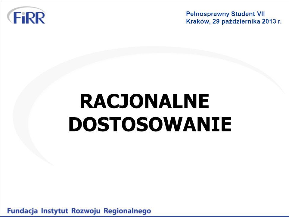 RACJONALNE DOSTOSOWANIE Pełnosprawny Student VII Kraków, 29 października 2013 r.