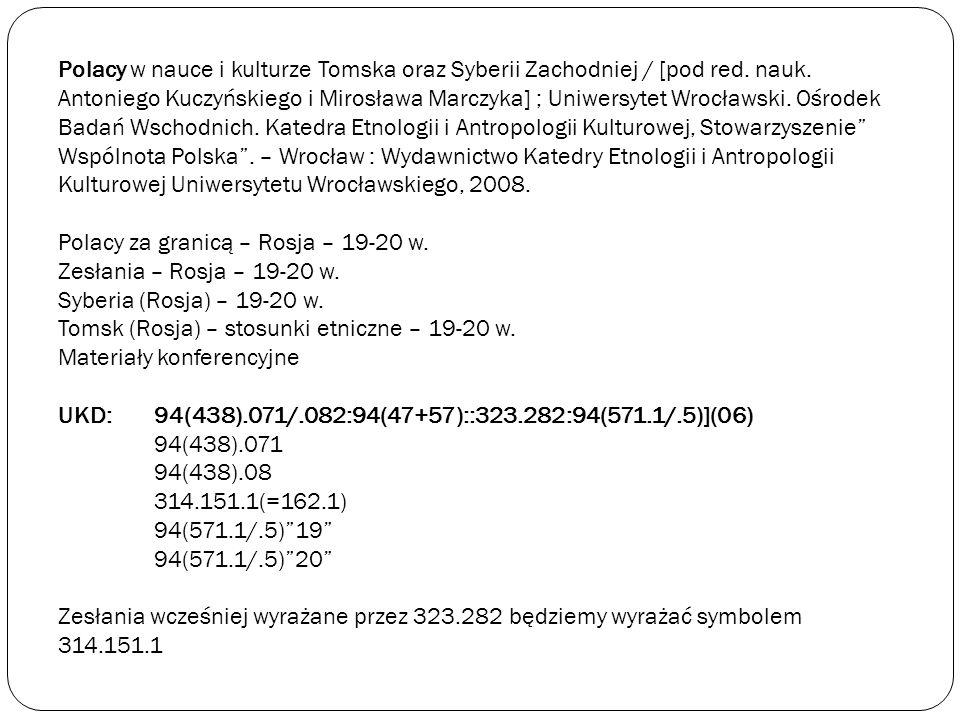 Polacy w nauce i kulturze Tomska oraz Syberii Zachodniej / [pod red. nauk. Antoniego Kuczyńskiego i Mirosława Marczyka] ; Uniwersytet Wrocławski. Ośro