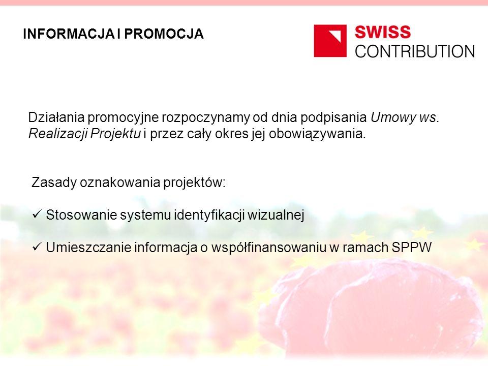 INFORMACJA I PROMOCJA Działania promocyjne rozpoczynamy od dnia podpisania Umowy ws. Realizacji Projektu i przez cały okres jej obowiązywania. Zasady