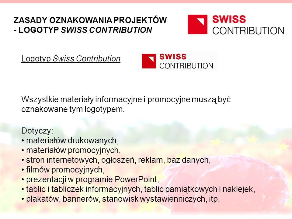ZASADY OZNAKOWANIA PROJEKTÓW - LOGOTYP SWISS CONTRIBUTION Logotyp Swiss Contribution Wszystkie materiały informacyjne i promocyjne muszą być oznakowan