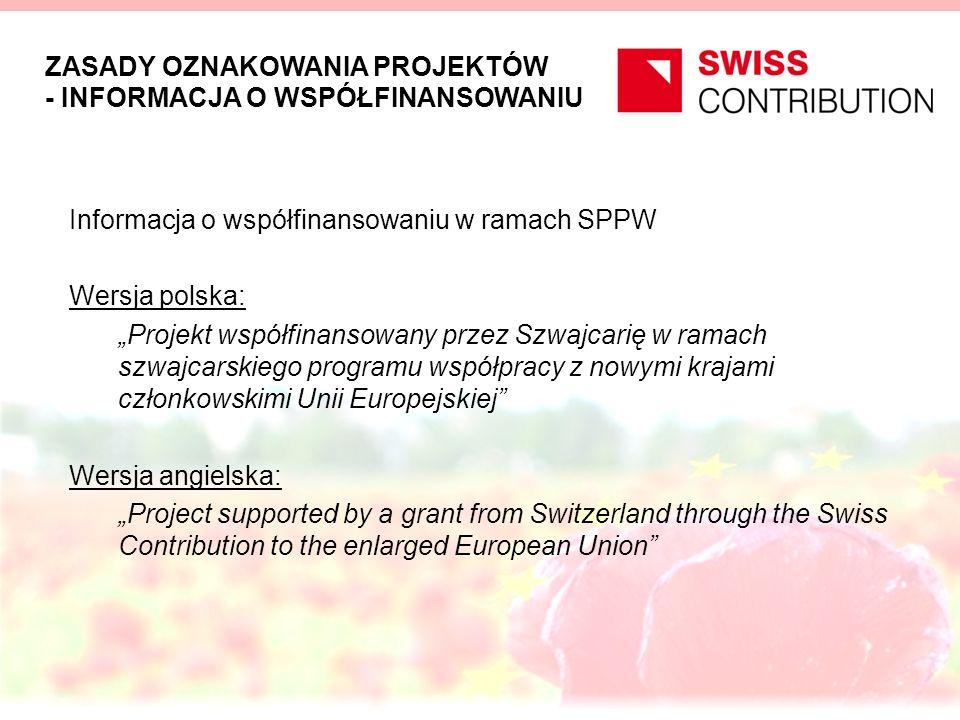 ZASADY OZNAKOWANIA PROJEKTÓW - INFORMACJA O WSPÓŁFINANSOWANIU Informacja o współfinansowaniu w ramach SPPW Wersja polska: Projekt współfinansowany prz