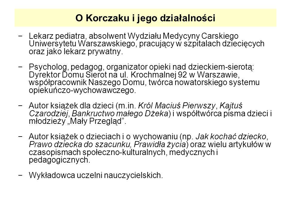 O Korczaku i jego działalności Lekarz pediatra, absolwent Wydziału Medycyny Carskiego Uniwersytetu Warszawskiego, pracujący w szpitalach dziecięcych oraz jako lekarz prywatny.