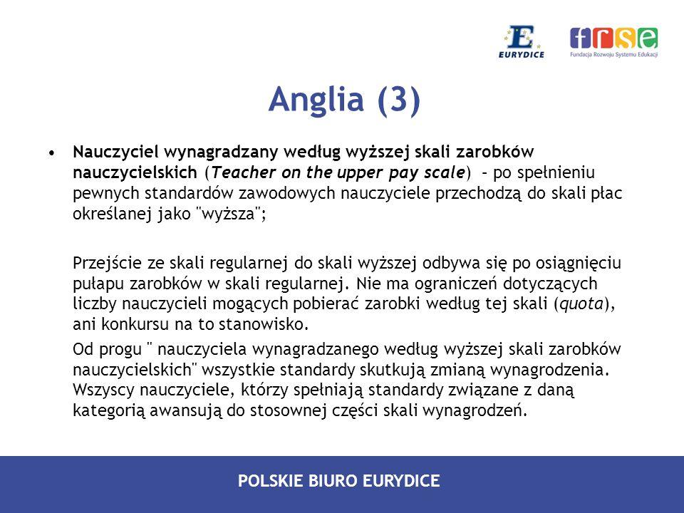POLSKIE BIURO EURYDICE Anglia (4) Nauczyciel znakomity (Excellent Teachers, ETs) – status wprowadzony w roku 2006, w celu wynagrodzenia niewielkiej liczby nauczycieli o najwyższych osiągnięciach zawodowych.