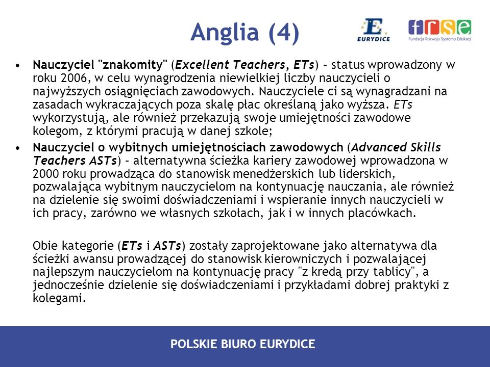 POLSKIE BIURO EURYDICE Anglia (5) Większość nauczycieli może awansować na stanowiska kierownicze (management career path).