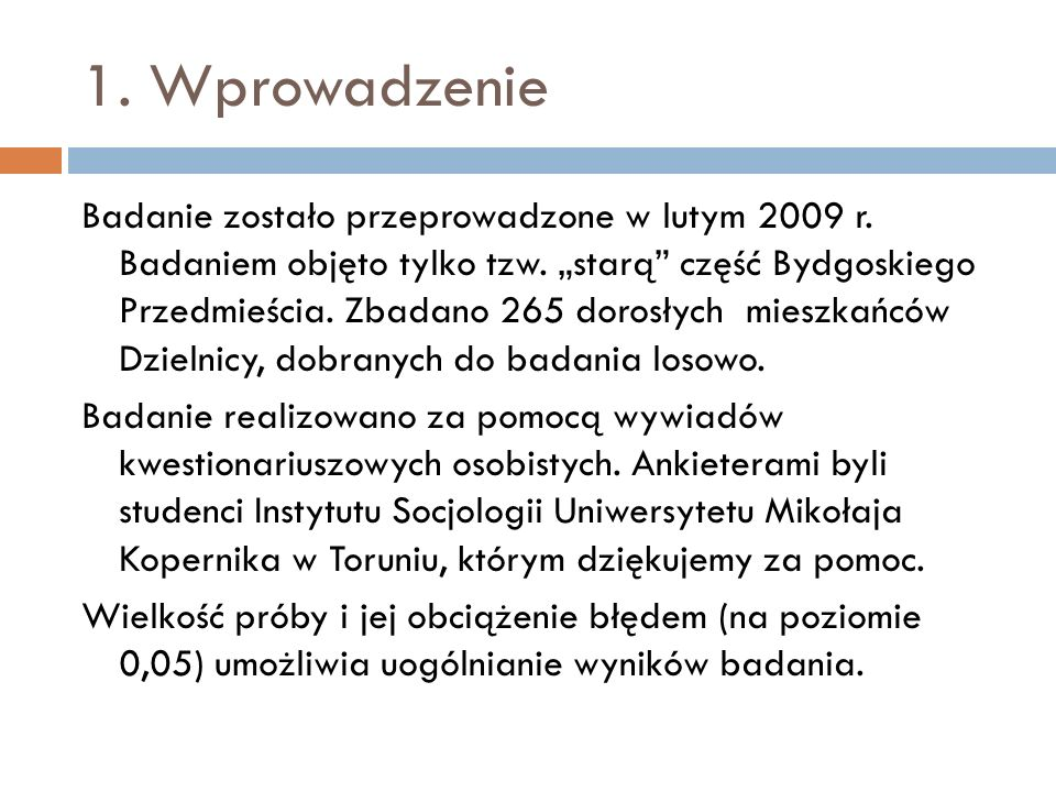 1. Wprowadzenie Badanie zostało przeprowadzone w lutym 2009 r.