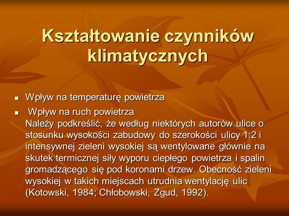 Kształtowanie czynników klimatycznych Wpływ na temperaturę powietrza Wpływ na temperaturę powietrza Wpływ na ruch powietrza Należy podkreślić, że wedł