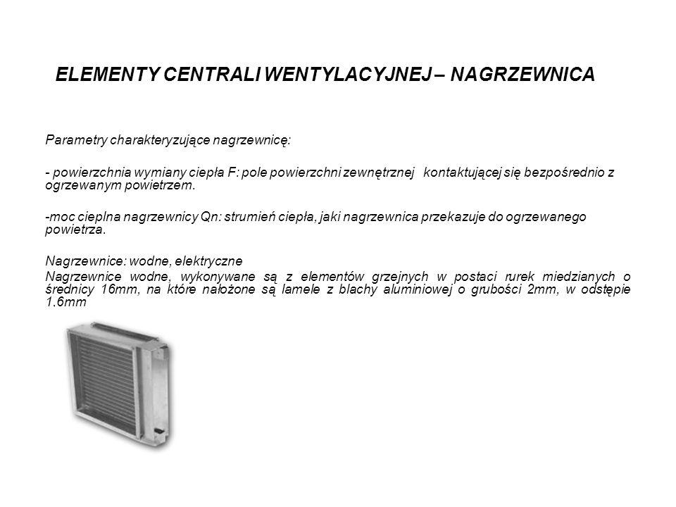 ELEMENTY CENTRALI WENTYLACYJNEJ – NAGRZEWNICA Parametry charakteryzujące nagrzewnicę: - powierzchnia wymiany ciepła F: pole powierzchni zewnętrznej ko