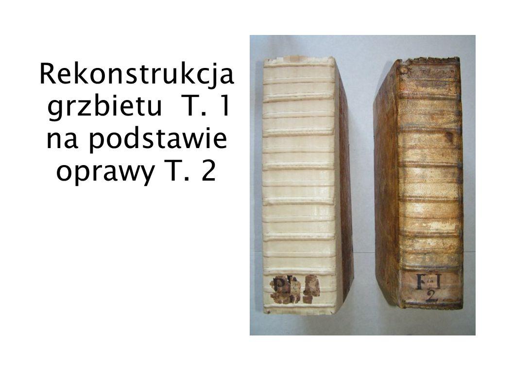 Rekonstrukcja grzbietu T. 1 na podstawie oprawy T. 2