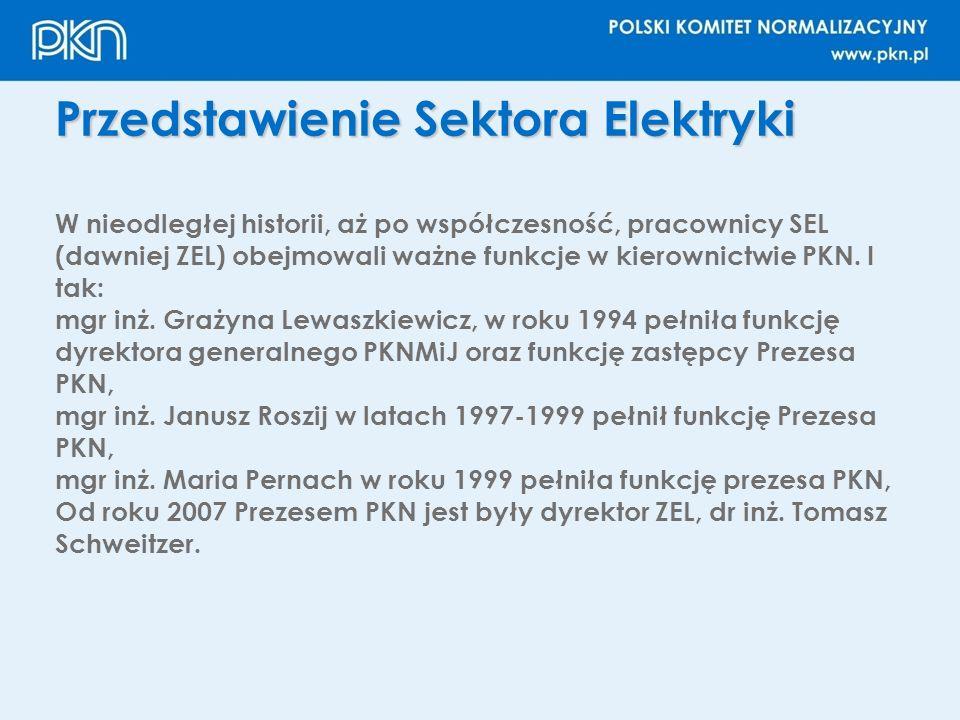 Przedstawienie Sektora Elektryki W nieodległej historii, aż po współczesność, pracownicy SEL (dawniej ZEL) obejmowali ważne funkcje w kierownictwie PK