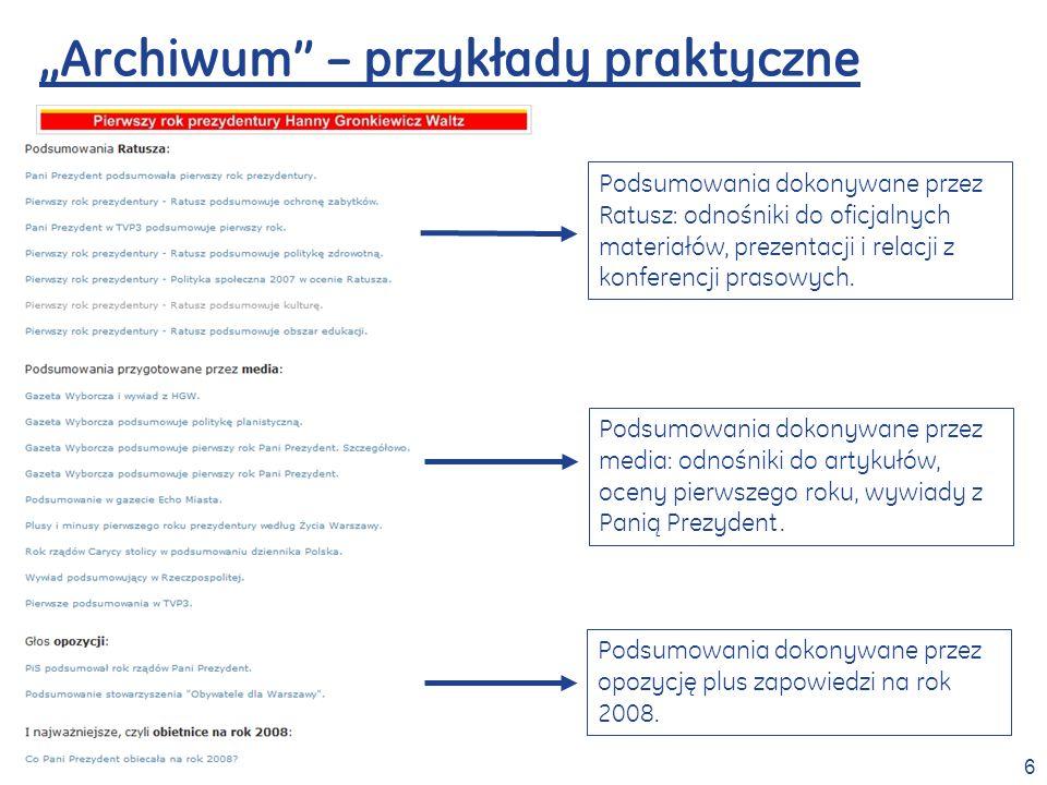 6 Archiwum – przykłady praktyczne Podsumowania dokonywane przez Ratusz: odnośniki do oficjalnych materiałów, prezentacji i relacji z konferencji prasowych.